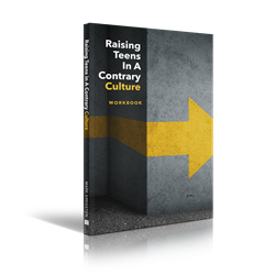 Raising Teens in a Contrary Culture Parent's Guide